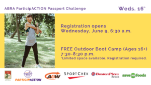 A woman stretches outdoors. Purple text reads: ABRA ParticipACTION Passport Challenge. Weds. 16th. Registration opens Weds., June 9th at 6:30 a.m. FREE Outdoor Boot Camp (Ages 16+). 7:30-8:30 p.m. Limited space available. Registration required. Sponsors are listed, including: ParticipACTION, A&W Auburn Bay, Sport Chek Southtrail Crossing, Boston Pizza Seton, and Save On Foods Seton.